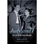 Judy and I by Luft, Sid; Schmidt, Randy L., 9781613735831