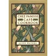 Chez Panisse Cafe Cookbook by Waters, Alice, 9780060175832