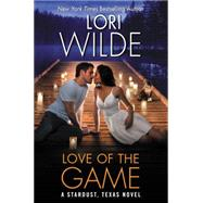 Love of the Game by Wilde, Lori, 9780062465832