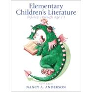 Elementary Children's Literature Infancy through Age 13 by Anderson, Nancy L., 9780132685832