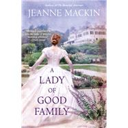 A Lady of Good Family by MacKin, Jeanne, 9780451465832