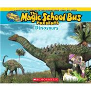 Magic School Bus Presents: Dinosaurs A Nonfiction Companion to the Original Magic School Bus Series by Jackson, Tom; Bracken, Carolyn; Bracken, Carolyn, 9780545685832