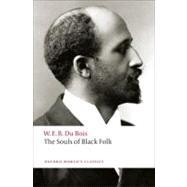 The Souls of Black Folk by Du Bois, W. E. B.; Edwards, Brent Hayes, 9780199555833