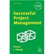 Successful Project Management by Young, Trevor L., 9780749475833
