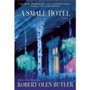 A Small Hotel; A Novel by Robert Olen Butler, 9780802145833