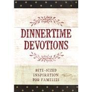 Dinnertime Devotions by Broadstreet Publishing Group Llc, 9781424555833