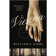 Vienna: A Novel by Kirby, William S., 9780765375834