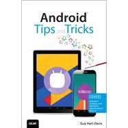 Android Tips and Tricks Covers Android 5 and Android 6 devices by Hart-Davis, Guy, 9780789755834