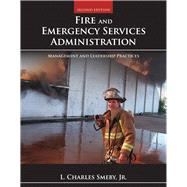 Fire and Emergency Services Administration: Management by Smeby, L. Charles, Jr., 9781449605834