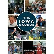 The Iowa Caucus by Caufield, Rachel Paine, 9781467115834
