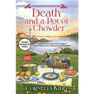 Death and a Pot of Chowder by Kidd, Cornelia, 9781683315834