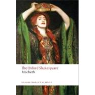 The Tragedy of Macbeth; The Oxford Shakespeare The Tragedy of Macbeth by William Shakespeare; Nicholas Brooke, 9780199535835