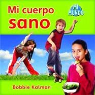 Mi cuerpo sano / My Healthy Body by Kalman, Bobbie, 9780778785835