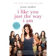 I Like You Just the Way I Am Stories About Me and Some Other People by Mollen, Jenny, 9781250055835