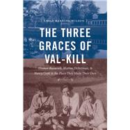The Three Graces of Val-kill by Wilson, Emily Herring, 9781469635835