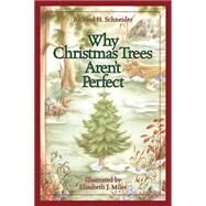 Why Christmas Trees Aren't Perfect by Schneider, Richard H.; Miles, Elizabeth J., 9781501825835