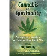 Cannabis and Spirituality by Gray, Stephen; Holland, Julie, 9781620555835