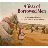 A Year of Borrowed Men by Barker, Michelle; Benoit, Renne, 9781927485835
