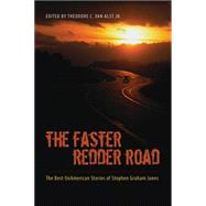 The Faster Redder Road: The Best Unamerican Stories of Stephen Graham Jones by Van Alst, Theodore C.; Jones, Stephen Graham, 9780826355836