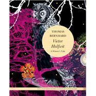 Victor Halfwit by Bernhard, Thomas, 9780857425836