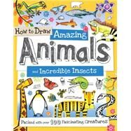 How to Draw Amazing Animals and Incredible Insects by Gowen, Fiona, 9781438005836