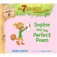 Sophie and the Perfect Poem Habit 6 by Covey, Sean; Curtis, Stacy, 9781534415836