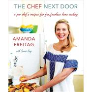 The Chef Next Door by Freitag, Amanda; King, Carrie (CON), 9780062345837