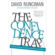 The Confidence Trap: A History of Democracy in Crisis from World War I to the Present by Runciman, David, 9780691165837