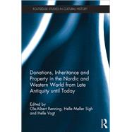 Donations, Inheritance and Property in the Nordic and Western World from Late Antiquity until Today by Vogt; Helle, 9781138195837