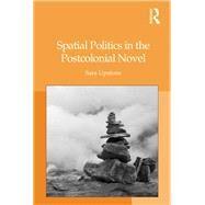 Spatial Politics in the Postcolonial Novel by Upstone,Sara, 9781138265837