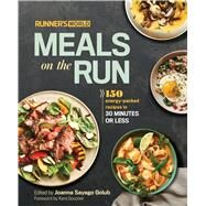 Runner's World Meals on the Run 150 energy-packed recipes in 30 minutes or less by Golub, Joanna Sayago, 9781623365837