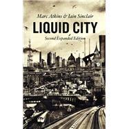 Liquid City by Atkins, Marc; Sinclair, Iain, 9781780235837