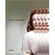 The Age of Collage by Busch, Dennis; Klanten, Robert; Hobeika, Noelia, 9783899555837