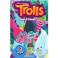 Trolls Graphic Novels #1: Hugs & Friends by Scheidt, Dave; Howard, Tini; Hudson, Kathryn, 9781629915838