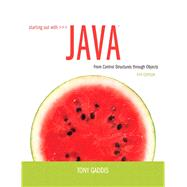 Starting Out with Java From Control Structures through Objects by Gaddis, Tony, 9780132855839