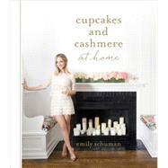 Cupcakes and Cashmere at Home by Schuman, Emily, 9781419715839