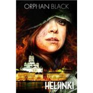 Orphan Black by Manson, Graeme; Fawcett, John; Kennedy, Heli; Tipton, Denton J.; Quah, Alan (CON), 9781631405839