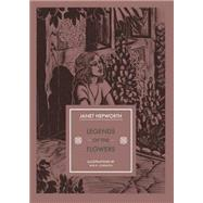 Legends of the Flowers by Hepworth, Janet, 9781910065839