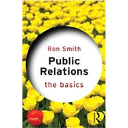 Public Relations: The Basics by Smith; Ron, 9780415675840
