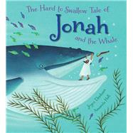 Hard to Swallow Tale of Jonah and the Whale by Denham, Joyce; Hall, Amanda, 9780745965840