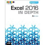 Excel 2016 In Depth (includes Content Update Program) by Jelen, Bill, 9780789755841