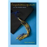 Congratulations Graduate! by Johnson, Troy, 9780884865841