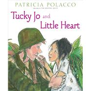 Tucky Jo and Little Heart by Polacco, Patricia, 9781481415842