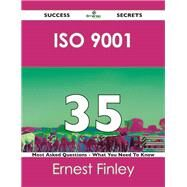 Iso 9001 35 Success Secrets: 35 Most Asked Questions on Iso 9001 by Finley, Ernest, 9781488515842