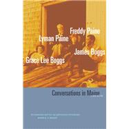 Conversations in Maine by Boggs, Grace Lee; Boggs, Jimmy; Paine, Freddy; Paine, Lyman; Howell, Shea, 9781517905842