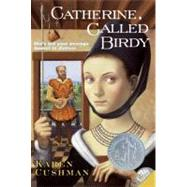 Catherine, Called Birdy by Cushman, Karen, 9780064405843