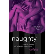 Naughty A Black Door Novel by Velvet, 9780312375843