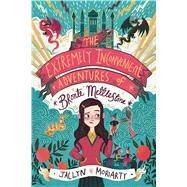 The Extremely Inconvenient Adventures of Bronte Mettlestone by Moriarty, Jaclyn, 9781338255843
