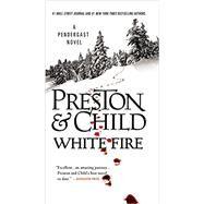 White Fire by Preston, Douglas; Child, Lincoln, 9781455525843