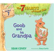 Goob and His Grandpa by Covey, Sean; Curtis, Stacy, 9781534415843